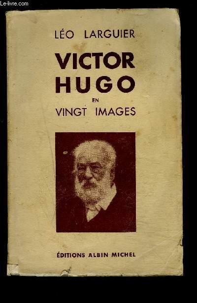 VICTOR HUGO EN VINGT IMAGES