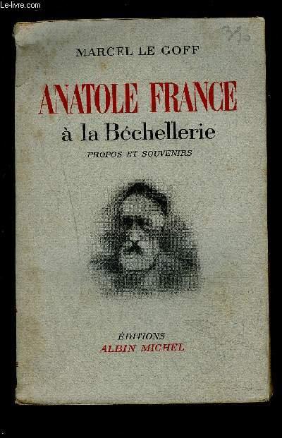 ANATOLE FRANCE A LA BECHELLERIE- PROPOS ET SOUVENIRS- 1914-1924