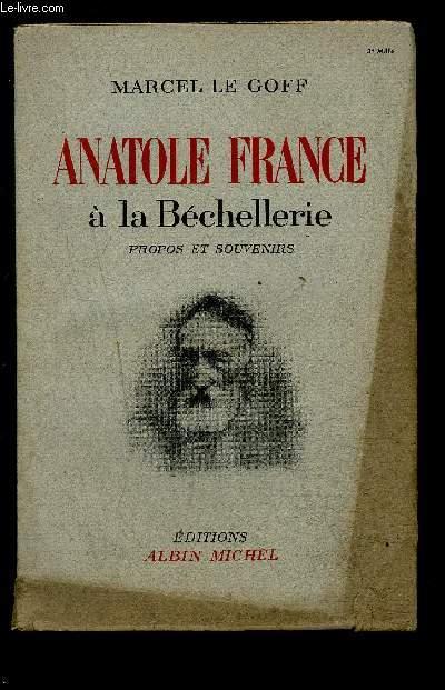 ANATOLE FRANCE A LA BECHELLERIE- PROPOS ET SOUVENIRS