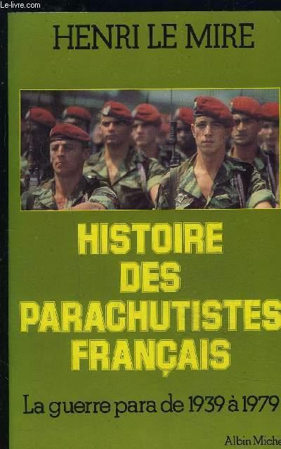 HISTOIRE DES PARACHUTISTES FRANCAIS- LA GUERRE PARA DE 1939 A 1979