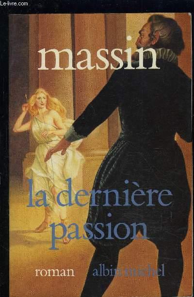 LA DERNIERE PASSION- HENRY IV ET CHARLOTTE DE MONTMORENCY