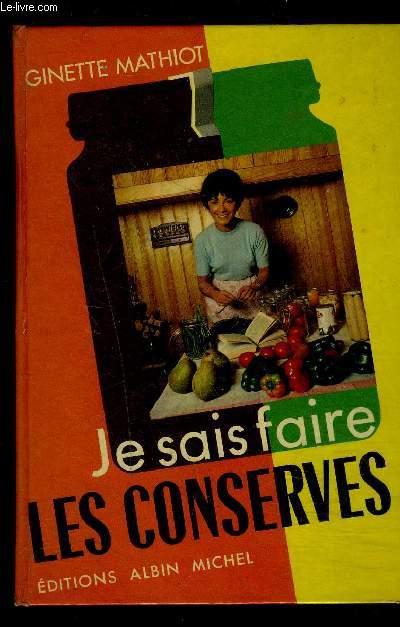 JE SAIS FAIRE LES CONSERVES- COMMENT LES UTILISER
