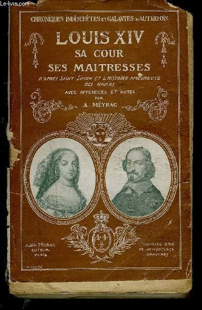 LOUIS XIV- SA COUR- SES MAITRESSES- 1 SEUL VOLUME- TOME 1