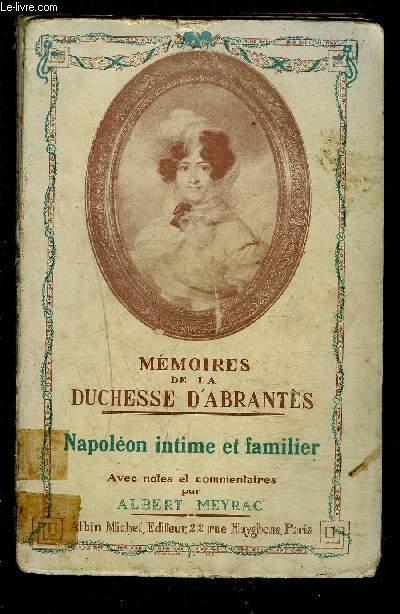 MEMOIRES DE LA DUCHESSE D ABRANTES- NAPOLEON INTIME ET FAMILIER- TOME IV