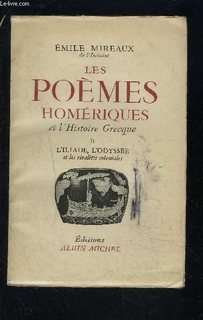 LES POEMES HOMERIQUES ET L HISTOIRE GRECQUE- II. L ILIADE, L ODYSEE ET LES RIVALITES COLONIALES