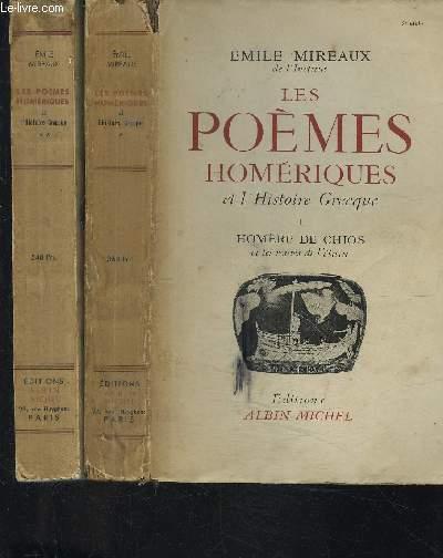 LES POEMES HOMERIQUES ET L'HISTOIRE GRECQUE - EN DEUX TOMES - 2 TOMES EN 2 VOLUMES - TOME 1 : HOMERE DE CHIOS ET LES ROUTES DE L'ETAIN - TOME 2 : L'ILIADE L'ODYSEE ET LES RIVALITES COLONIALES