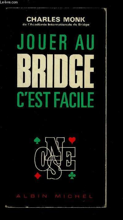 JOUER AU BRIDGE C EST FACILE