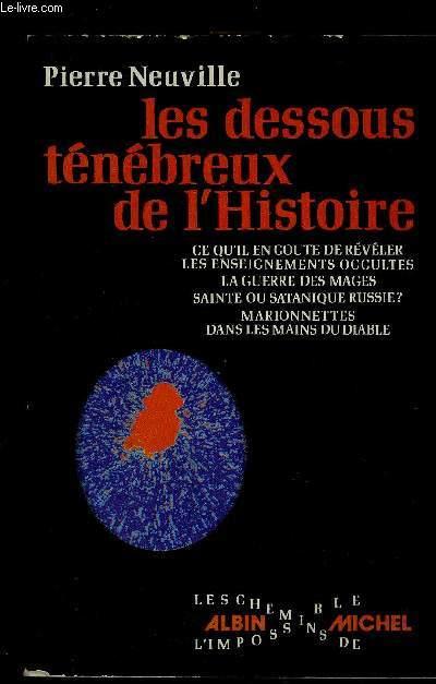 LES DESSOUS TENEBREUX DE L HISTOIRE