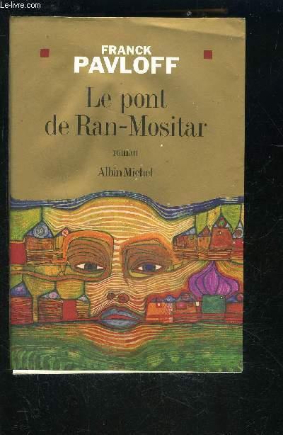 LE PONT DE RAN MOSITAR