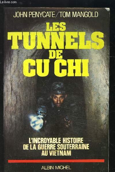 LES TUNNELS DE CU CHI- L INCROYABLE HISTOIRE DE LA GUERRE SOUTERRAINE AU VIETMAN