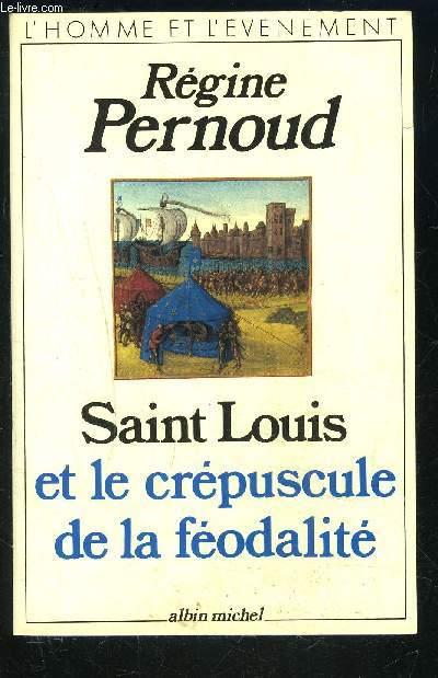 SAINT LOUIS ET LE CREPUSCULE DE LA FEODALITE