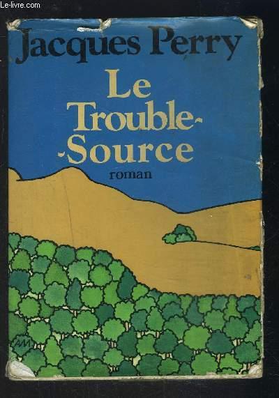 LE TROUBLE SOURCE