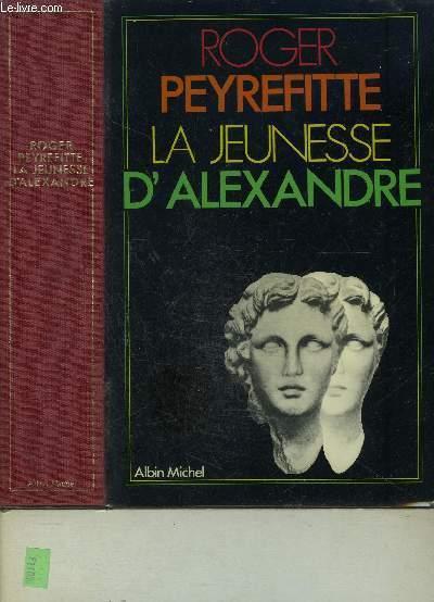 LA JEUNESSE D ALEXANDRE
