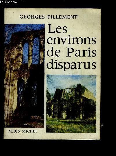 LES ENVIRONS DE PARIS DISPARUS
