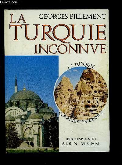 LA TURQUIE INCONNUE- LA TURQUIE CONNUE ET INCONNUE