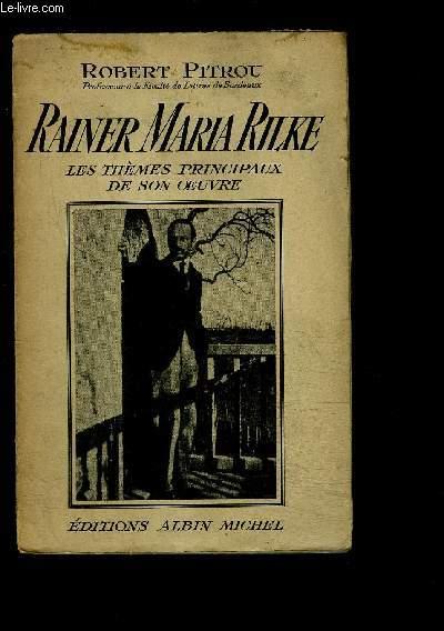 RAINER MARIA RILKE- LES THEMES PRINCIPAUX DE SON OEUVRE