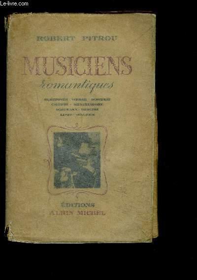 MUSICIENS ROMANTIQUES- BEETHOVEN - WEBER - SCHUBERT - CHOPIN - MENDELSSOHN - SCHUMANN - BERLIOZ - LISZT - WAGNER
