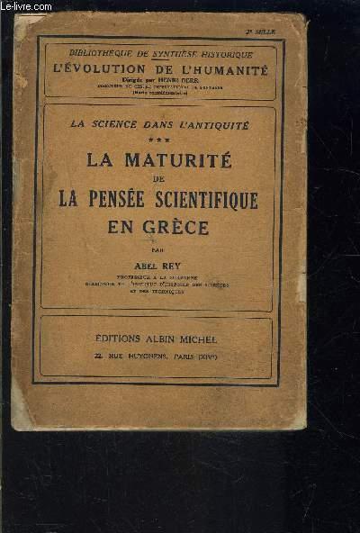 LA SCIENCE DANS L ANTIQUITE- TOME 3- LA MATURITE DE LA PENSEE SCIENTIFIQUE EN GRECE