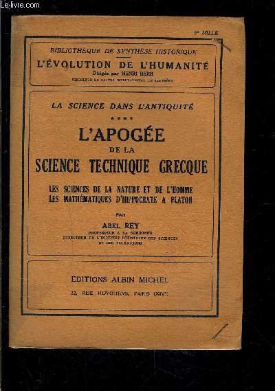 LA SCIENCE DANS L ANTIQUITE- TOME 4- L APOGEE DE LA SCIENCE TECHNIQUE GRECQUE- LES SCIENCES DE LA NATURE ET DE L HOMME- LES MATHEMATIQUES D HIPPOCRATE A PLATON