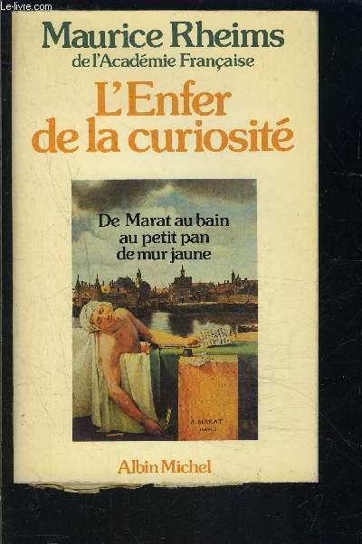 L ENFER DE LA CURIOSITE- DE MARAT AU BAIN AU PETIT PAN DU MUR JAUNE