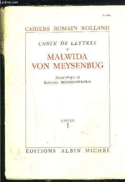 CAHIERS ROMAIN ROLLAND- 1 SEUL VOLUME: CAHIER 1. CHOIX DE LETTRES A MALWIDA VON MEYSENBUG