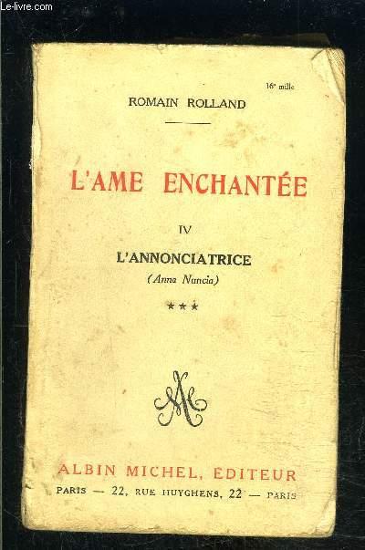 L AME ENCHANTEE- TOME 4- VOLUME 3. L ANNONCIATRICE