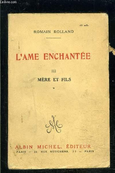 L AME ENCHANTEE- III. MERE ET FILS- VOLUME 1