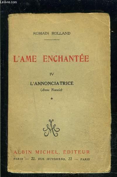 L AME ENCHANTEE- TOME 4. L ANNONCIATRICE VOLUME 1