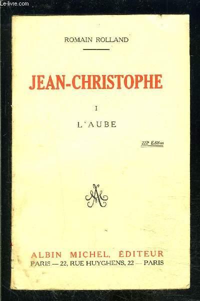 JEAN CHRISTOPHE- 1 SEUL VOLUME- TOME 1. L AUBE