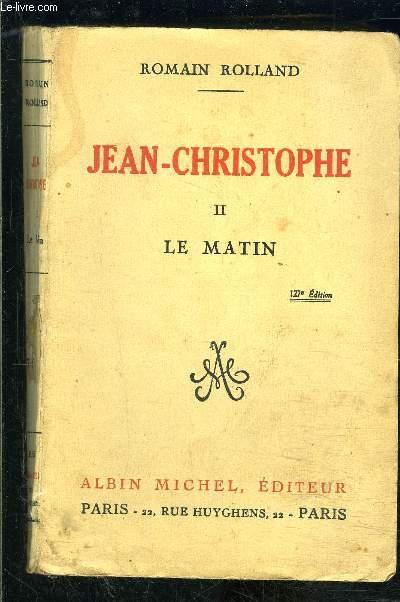 JEAN CHRISTOPHE- 1 SEUL VOLUME- TOME 2. LE MATIN