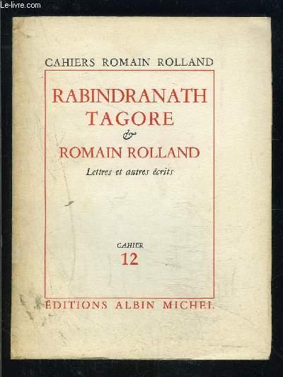 CAHIERS ROMAIN ROLLAND- CAHIER 12- RABINDRANATH TAGORE ET ROMAIN ROLLAND- LETTRES ET AUTRES ECRITS