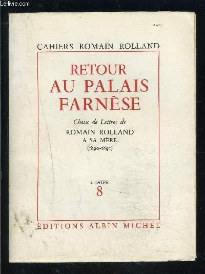 CAHIERS ROMAIN ROLLAND- CAHIER 8- RETOUR AU PALAIS FARNESE- CHOIX DE LETTRES DE ROMAIN ROLLAND A SA MERE- 1890-1891