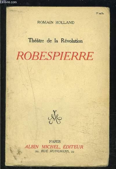 THEATRE DE LA REVOLUTION- ROBESPIERRE- DRAME EN 3 ACTES ET 24 TABLEAUX