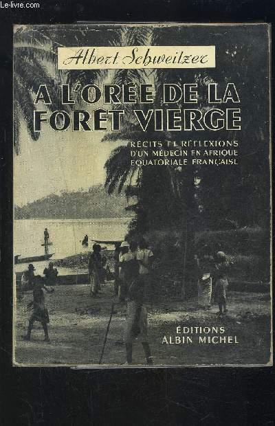 A LOREE DE LA FORET VIERGE- récits et réflexions d'un médecin en Afrique Equatoriale Française