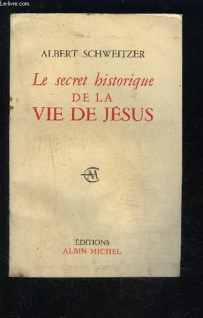 LE SECRET HISTORIQUE DE LA VIE DE JESUS