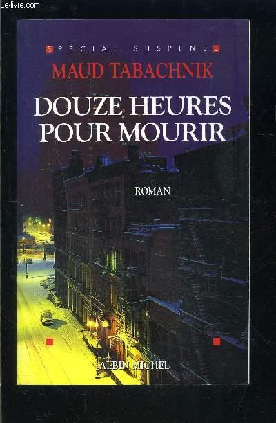 DOUZE HEURES POUR MOURIR