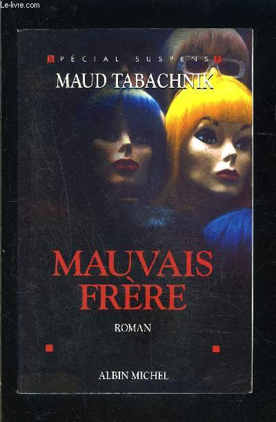 MAUVAIS FRERE
