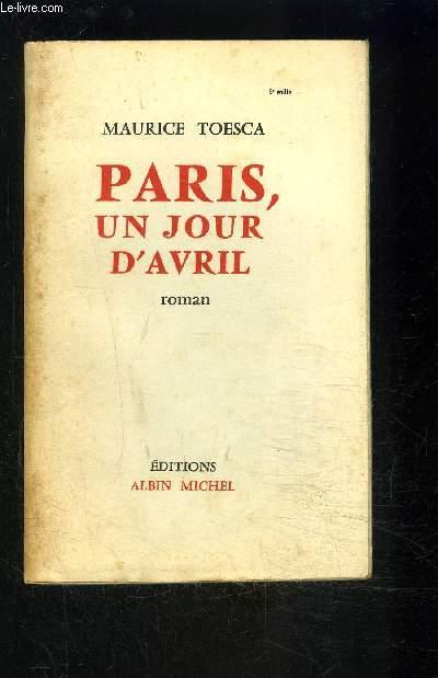 PARIS, UN JOUR D AVRIL
