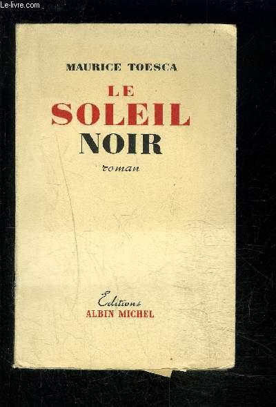 LE SOLEIL NOIR
