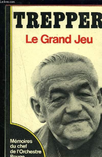 LE GRAND JEU- MEMOIRES DU CHEF DE L ORCHESTRE ROUGE