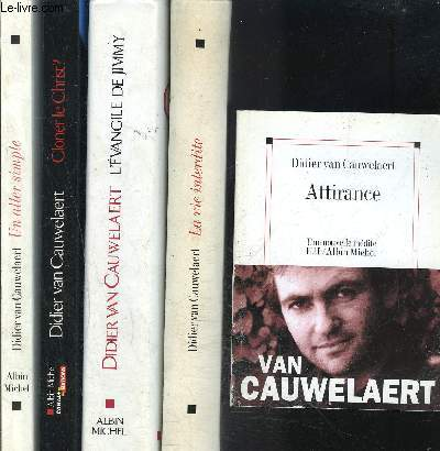 1 LOT DE 5 LIVRES DIFFERENTS DE DIDIER VAN CAUWELAERT: UN ALLER SIMPLE- CLONER LE CHRIST?- L EVANGILE DE JIMMY- LA VIE INTERDITE- ATTIRANCE