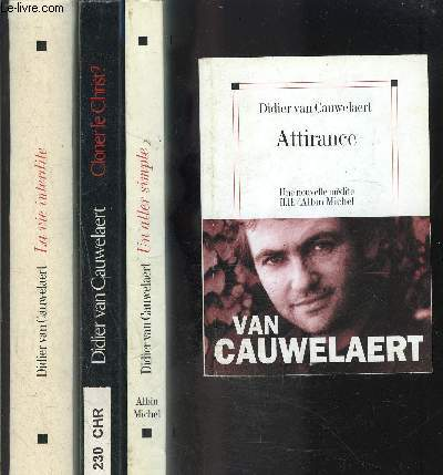 1 LOT DE 4 LIVRES DIFFERENTS DE DIDIER VAN CAUWELAERT: LA VIE INTERDITE- CLONER LE CHRIST?- UN ALLER SIMPLE- ATTIRANCE