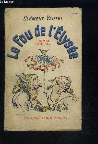 LE FOU DE L ELYSEE