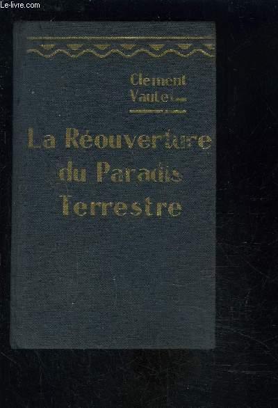 LA REOUVERTURE DU PARADIS TERRESTRE