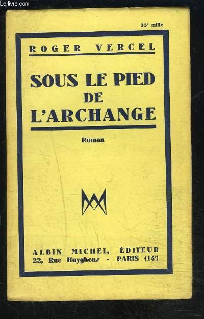 SOUS LE PIED DE L ARCHANGE