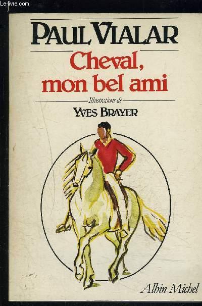 CHEVAL, MON BEL AMI