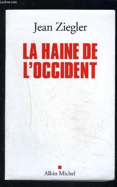 LA HAINE DE L OCCIDENT