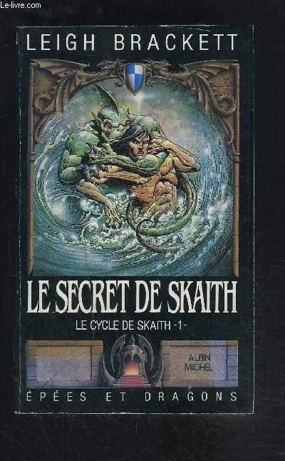 LE SECRET DE SKAITH- LE CYCLE DE SKAITH 1