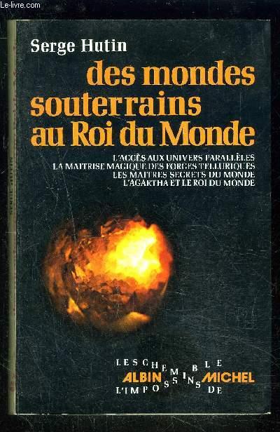 DES MONDES SOUTERRAINS AU ROI DU MONDE