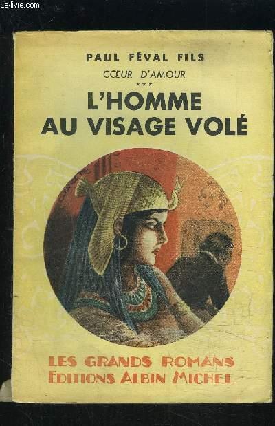 COEUR D AMOUR- 3- L HOMME AU VISAGE VOLE